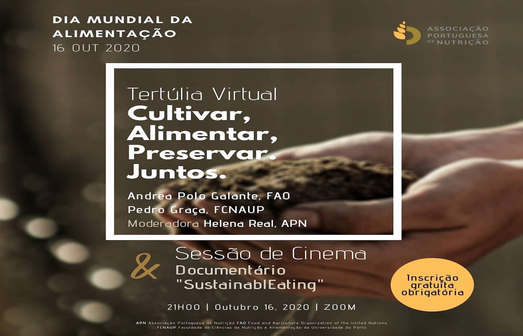 Tertúlia Virtual Associação Portuguesa Nutrição - Cultivar, Alimentar, Preservar. Juntos.