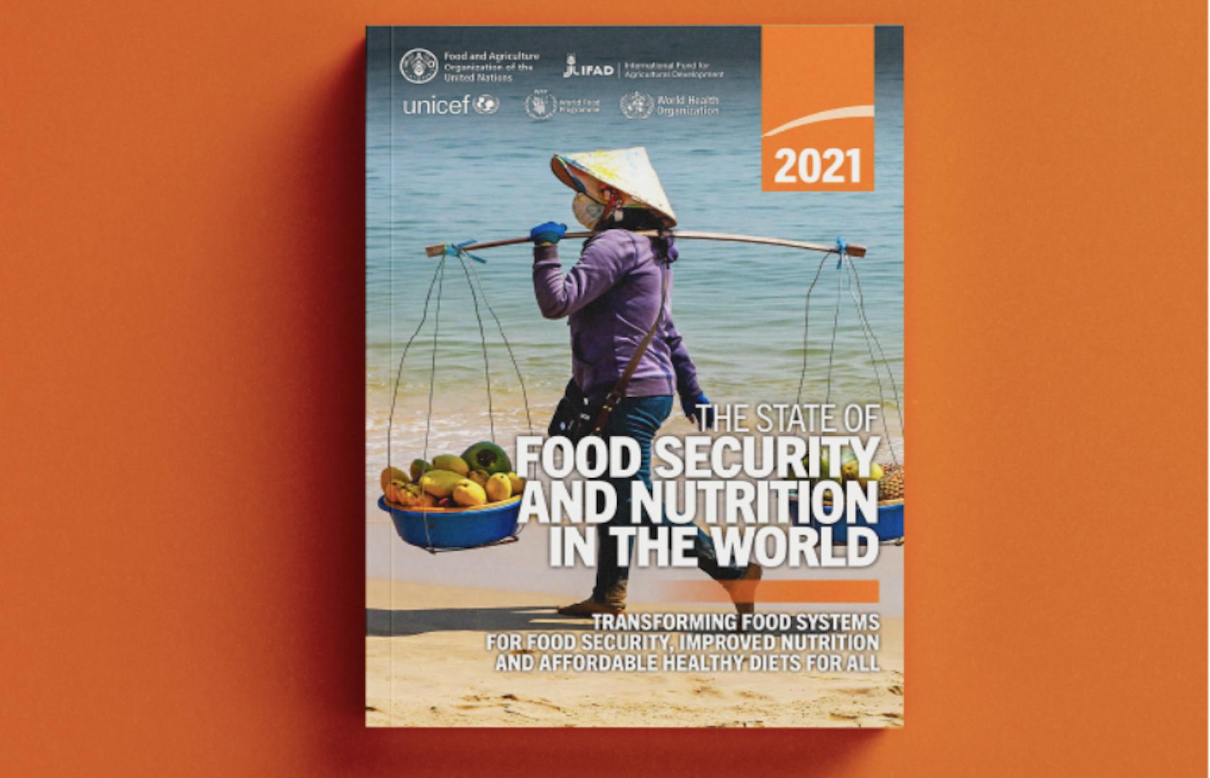 Relatório mundial sobre Segurança Alimentar e Nutrição | SOFI 2021